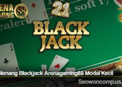 Tips Menang Blackjack Arenagaming88 Modal Kecil