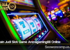 Trik Main Judi Slot Game Arenagaming88 Online